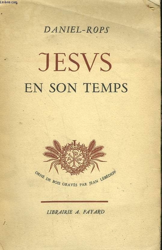 JESUS EN SON TEMPS. TOME 1.