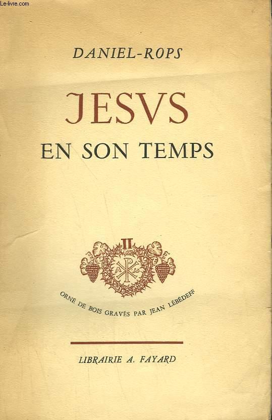JESUS EN SON TEMPS. TOME 2.