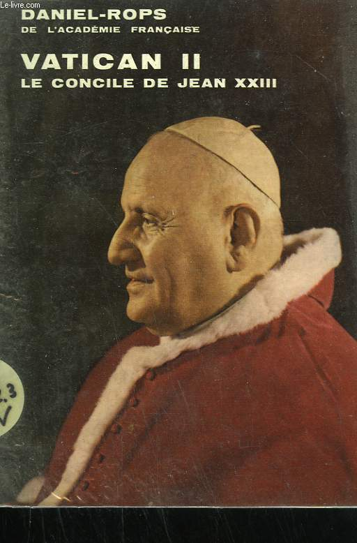 VATICAN II. LE CONCILE DE JEAN XXIII.