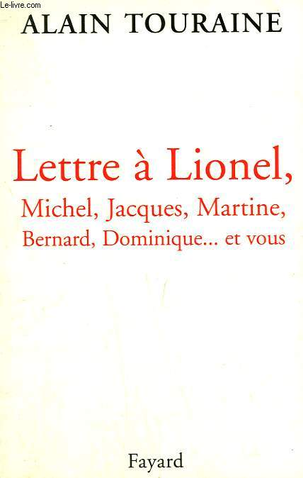 LETTRE A LIONEL, MICHEL, JACQUES, MARTINE, BERNARD, DOMINIQUE ET VOUS.
