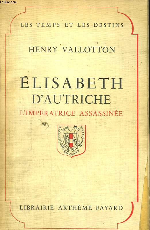 ELISABETH D'AUTRICHE. L'IMPERATRICE ASSASSINEE.