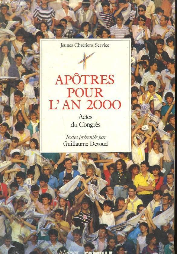APOTRES POUR L'AN 2000. LE LIVRE DU CONGRES NATIONAL DES JEUNES CHRETIENS VERSAILLES - MARS 1988.