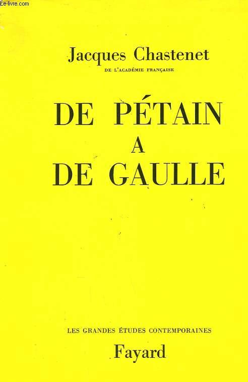 DE PETAIN A DE GAULLE.
