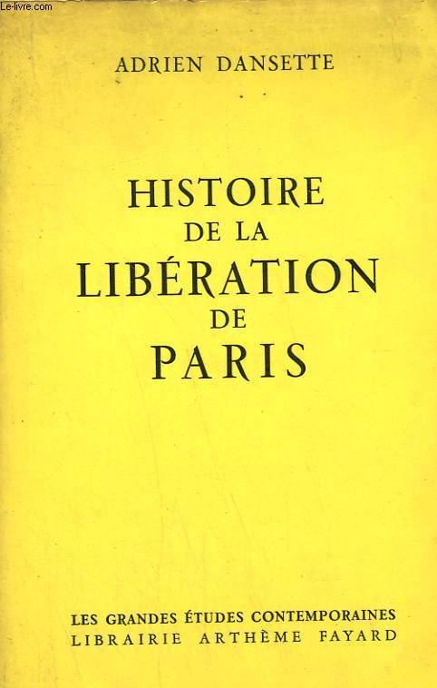 HISTOIRE DE LA LIBERATION DE PARIS.