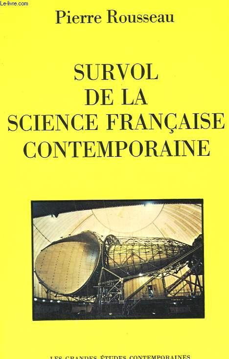 SURVOL DE LA SCIENCE FRANCAISE CONTEMPORAINE.