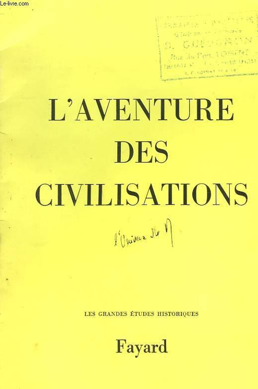 L'AVENTURE DES CIVILISATIONS.
