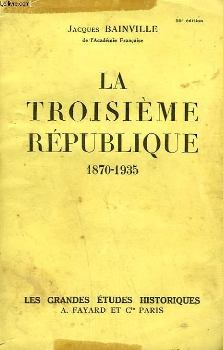 LA TROISIEME REPUBLIQUE. 1870-1935.
