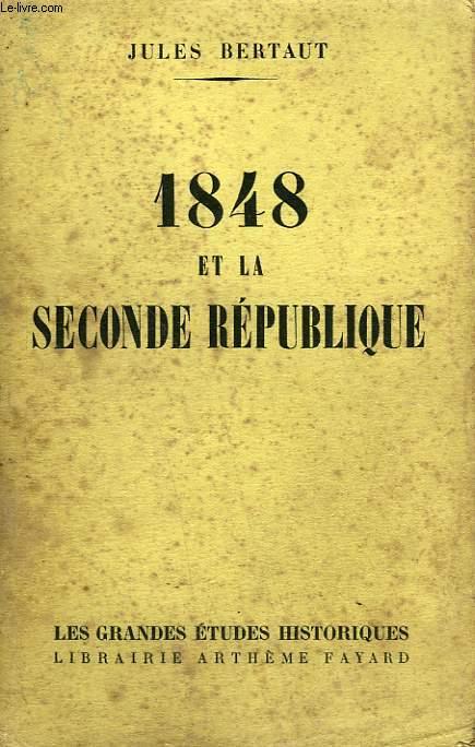 1848 ET LA SECONDE REPUBLIQUE.