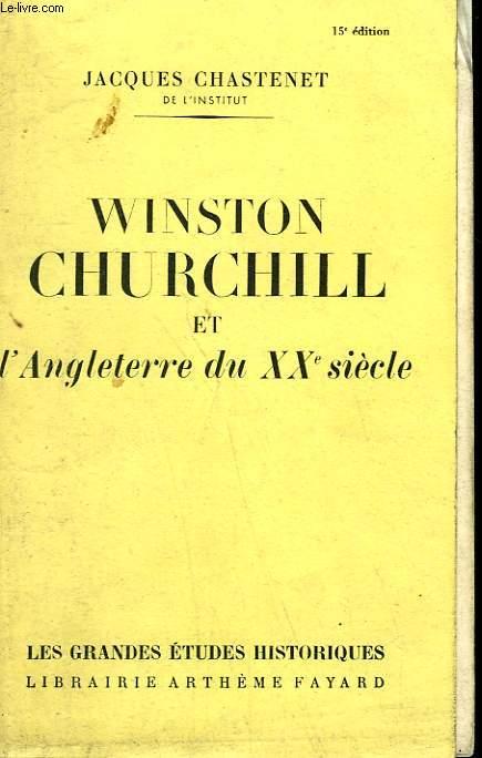 WINSTON CHURCHILL ET L'ANGLETERRE DU XXe SIECLE.