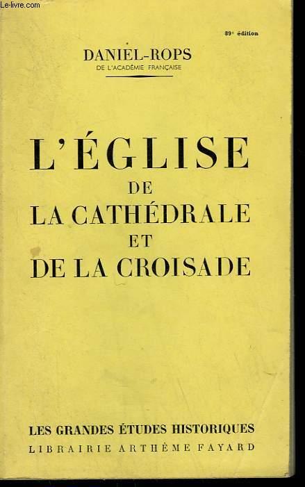 L'EGLISE DE LA CATHEDRALE ET DE LA CROISADE.