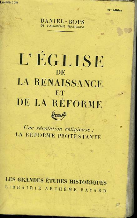 L'EGLISE DE LA RENAISSANCE ET DE LA REFORME. UNE REVOLUTION RELIGIEUSE : LA REFORME PROTESTANTE.