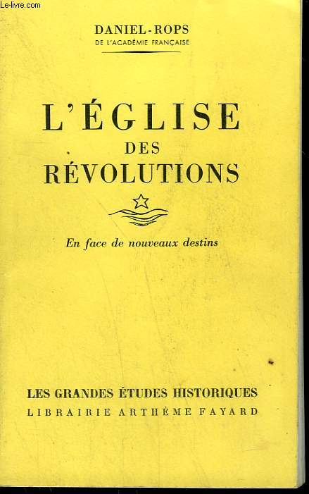 L'EGLISE DES REVOLUTIONS TOME 1 : EN FACE DE NOUVEAUX DESTINS.