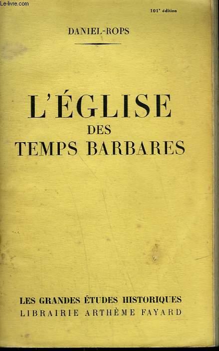 L'EGLISE DES TEMPS BARBARES.