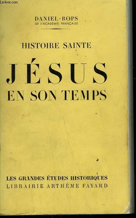 HISTOIRE SAINTE. JESUS EN SON TEMPS.