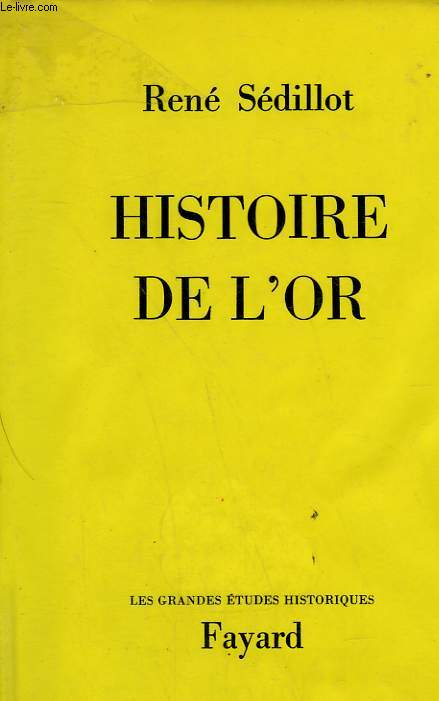 HISTOIRE DE L'OR.