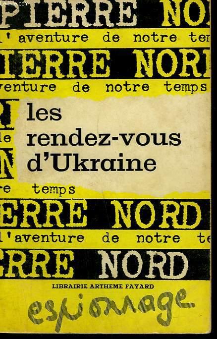 L'AVENTURE DE NOTRE TEMPS N° 2 . LES RENDEZ - VOUS D'UKRAINE.