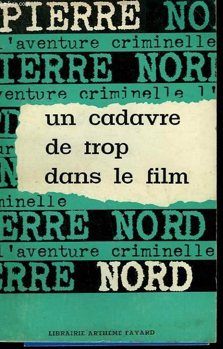 L'AVENTURE DE NOTRE TEMPS N° 3 . UN CADAVRE DE TROP DANS LE FILM.