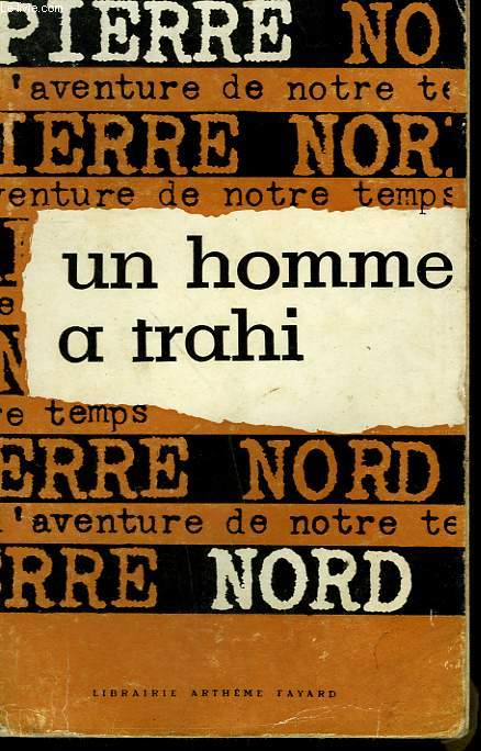 L'AVENTURE DE NOTRE TEMPS N° 3 . UN HOMME TRAHI.