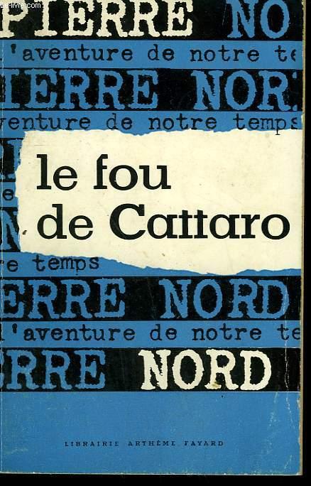 L'AVENTURE DE NOTRE TEMPS N° 5 . LE FOU DE CATTARO.