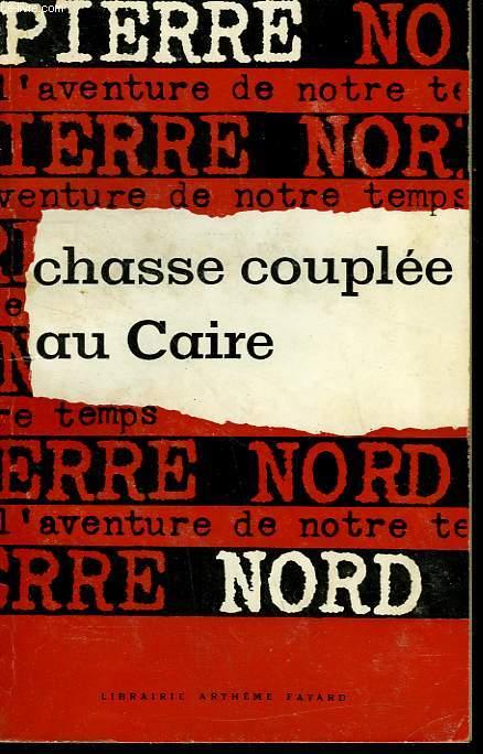 L'AVENTURE DE NOTRE TEMPS N° 6 . CHASSE COUPLEE AU CAIRE.