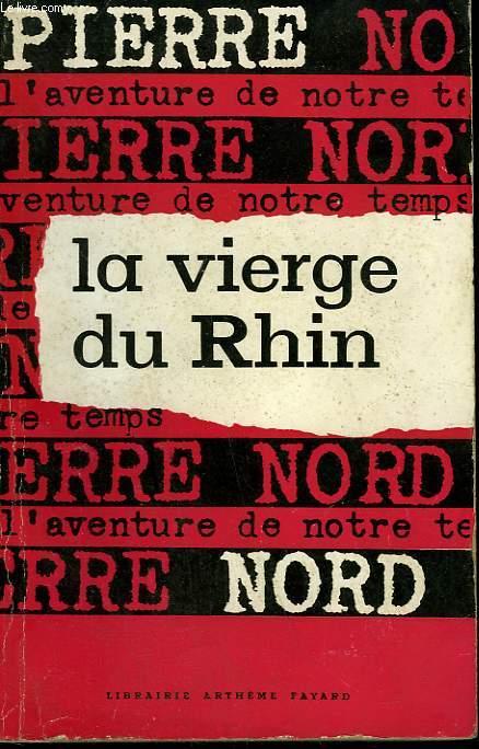 L'AVENTURE DE NOTRE TEMPS N° 8 . LA VIERGE DU RHIN.