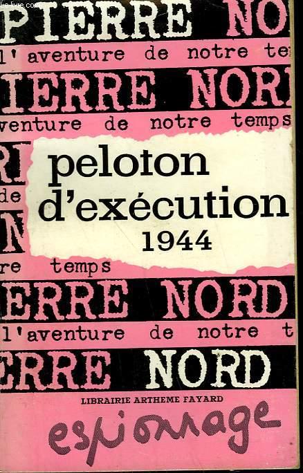L'AVENTURE DE NOTRE TEMPS N° 9 . PELOTON D'EXECUTION 1944.
