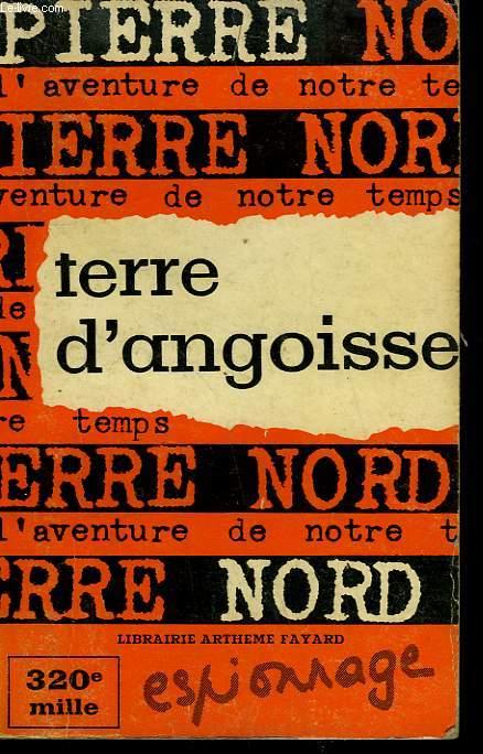 L'AVENTURE DE NOTRE TEMPS N° 11 . TERRE D'ANGOISSE.