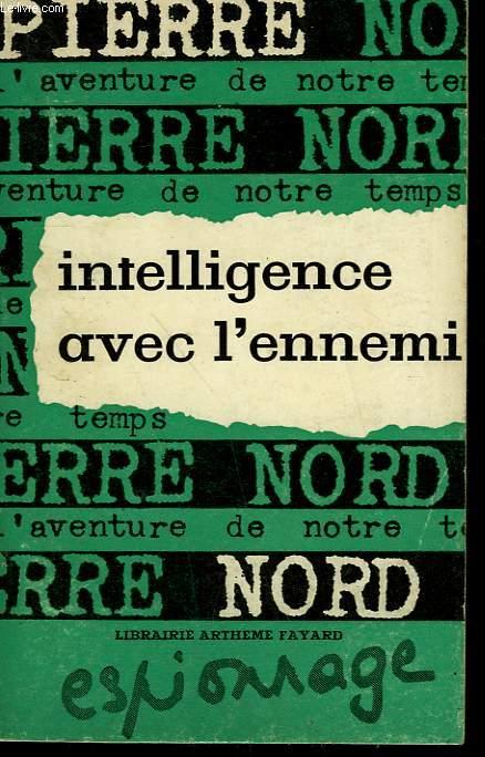 L'AVENTURE DE NOTRE TEMPS N° 12 . INTELLIGENCE AVEC L'ENNEMI.