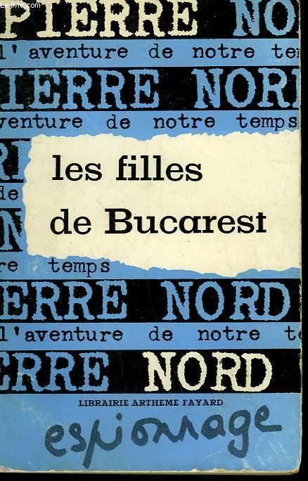 L'AVENTURE DE NOTRE TEMPS N° 13 . LES FILLES DE BUCAREST.