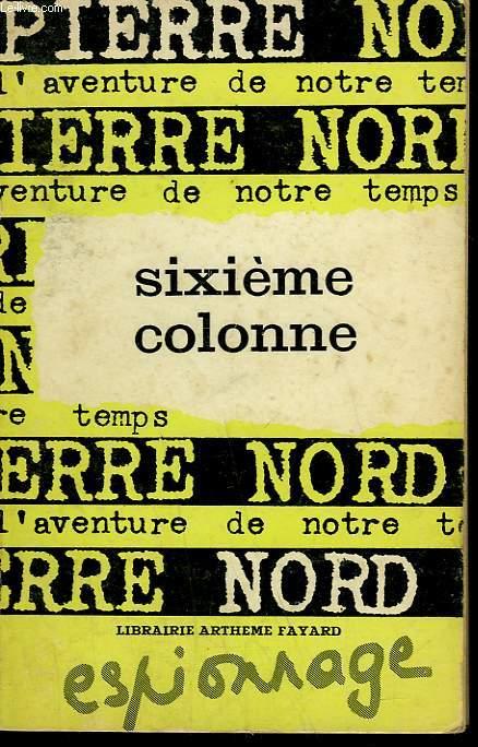L'AVENTURE DE NOTRE TEMPS N° 14 . SIXIEME COLONNE.