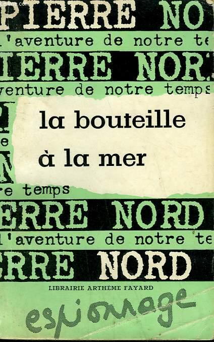 L'AVENTURE DE NOTRE TEMPS N° 16 . LA BOUTEILLE A LA MER.