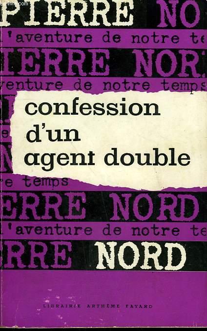L'AVENTURE DE NOTRE TEMPS N° 17 . CONFESSION D'UN AGENT DOUBLE.