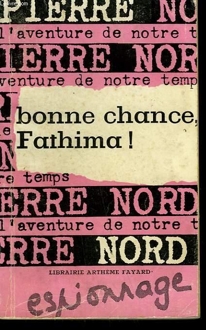 L'AVENTURE DE NOTRE TEMPS N° 20 . BONNE CHANCE FATHIMA !