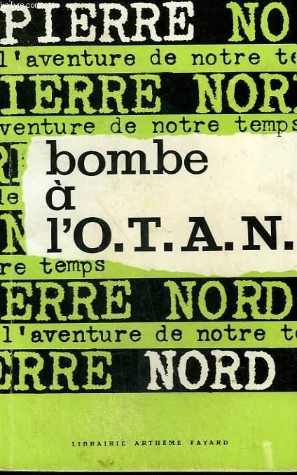 L'AVENTURE DE NOTRE TEMPS N° 21 . BOMBE A L'O.T.A.N.
