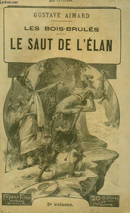 LES BOIS-BRULES. LE SAUT DE L'ELAN. TOME 3.