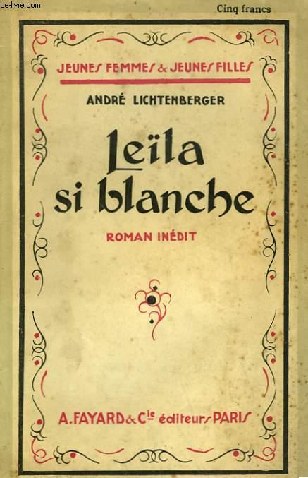 LEILA SI BLANCHE. COLLECTION JEUNES FEMMES ET JEUNES FILLES N° 3.