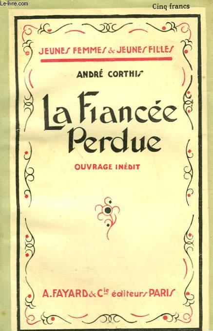 LA FIANCEE PERDUE. COLLECTION JEUNES FEMMES ET JEUNES FILLES N° 5.