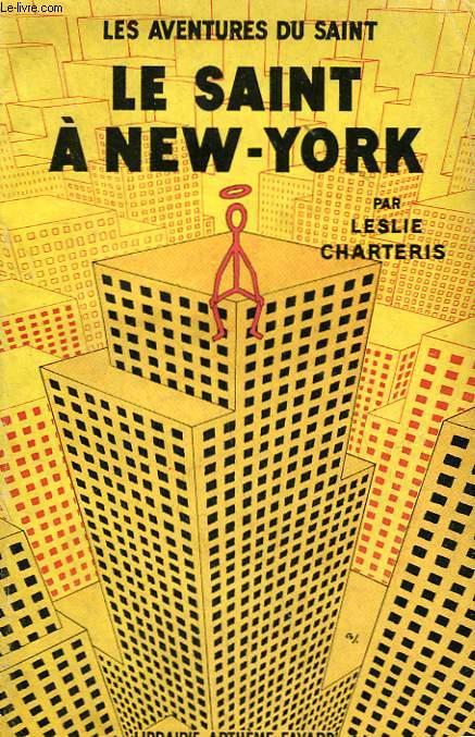 LE SAINT A NEW YORK. LES AVENTURES DU SAINT N° 1.