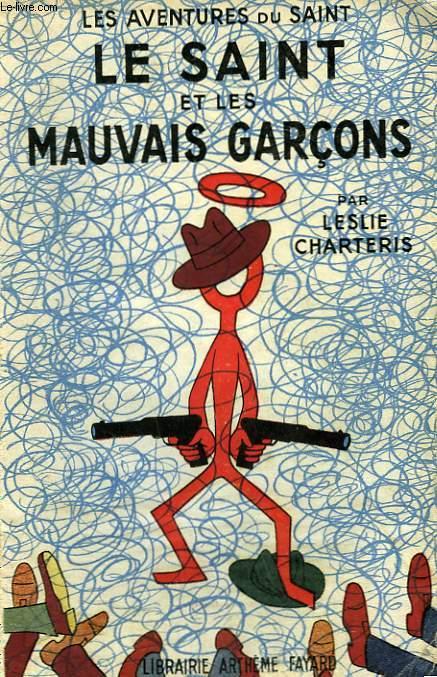 LE SAINT ET LES MAUVAIS GARCONS. LES AVENTURES DU SAINT N° 5.