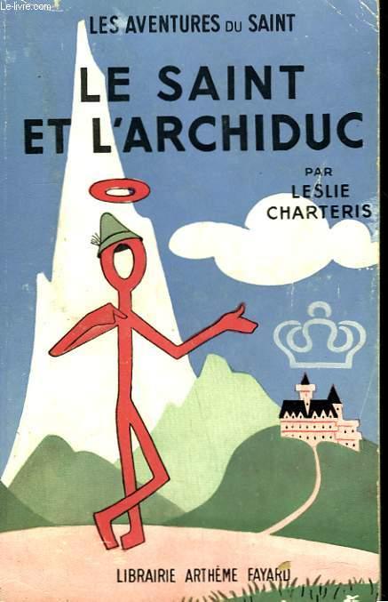 LE SAINT ET L'ARCHIDUC. LES AVENTURES DU SAINT N° 6.