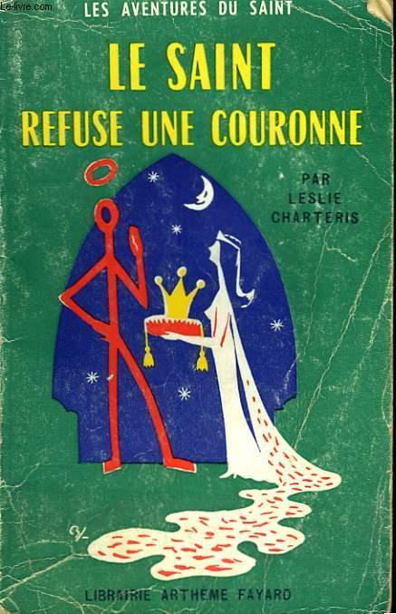 LE SAINT REFUSE LA COURONNE. LES AVENTURES DU SAINT N°34.