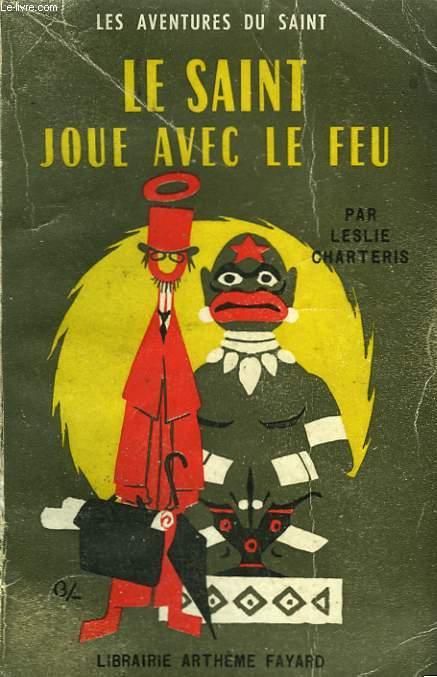 LE SAINT JOUE AVEC LE FEU. LES AVENTURES DU SAINT N°37.