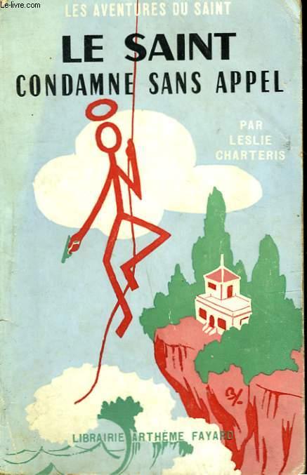 LE SAINT CONDAMNE SANS APPEL. LES AVENTURES DU SAINT N°41.