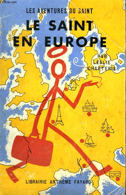 LE SAINT EN EUROPE. LES AVENTURES DU SAINT N°45.