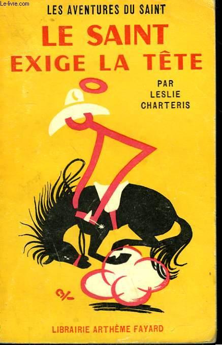 LE SAINT EXIGE LA TETE. LES AVENTURES DU SAINT N°48.