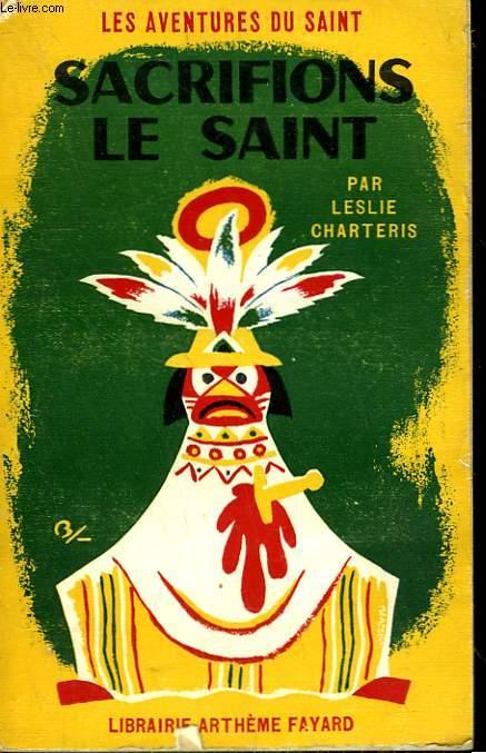 SACRIFIONS LE SAINT.  LES AVENTURES DU SAINT N° 62.