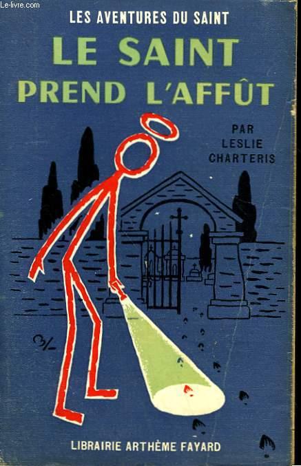 LE SAINT PREND L'AFFUT.  LES AVENTURES DU SAINT N° 64.