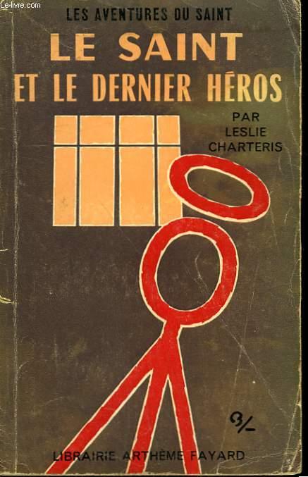 LE SAINT ET LE DERNIER HEROS. LES AVENTURES DU SAINT N° 72.