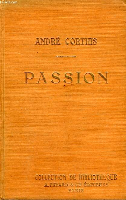 PASSION. COLLECTION DE BIBLIOTHEQUE N° 6.