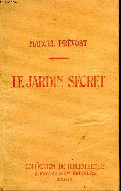 LE JARDIN SECRET. COLLECTION DE BIBLIOTHEQUE N° 26.